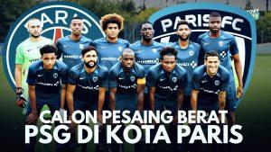 Kisah Paris FC Yang Terus Berada Dibawah Bayang PSG