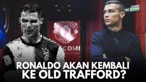 Mungkinkah Ronaldo Kembali Ke Manchester United?