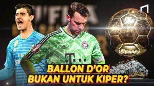 Mengapa Kiper Sulit Mendapat Penghargaan Ballon D'or?