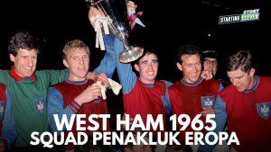 Sejarah West Ham Yang Ternyata Pernah Taklukkan Eropa