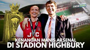 Stadion Highbury Yang Lebih Dari Sekadar Indah Bagi Arsenal