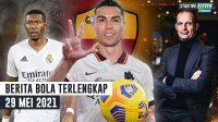 Resmi! Alaba Gabung Madrid - Allegri Resmi Latih Juventus - Ronaldo Pindah ke AS Roma