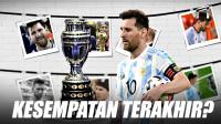Lionel Messi dan Kesempatan Terakhir Bersama Argentina Di Ajang Copa America 2021