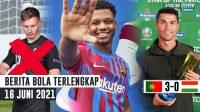 CR7 Bikin Rekor! Portugal HEMPASKAN Hungaria - FIX Henderson DICORET Timnas - Jersey Baru Barcelona