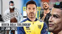 RESMI Ramos Tinggalkan Madrid - Buffon Balik ke Parma - Arnautovic & Ronaldo Diskors