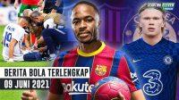Chelsea Serius Datangkan Haaland - Benzema Cedera - Raheem Sterling Merapat ke Barcelona