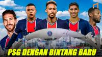 Mengerikan! Bertabur Bintang Begini Penampakan Skuad PSG Musim Depan 202122